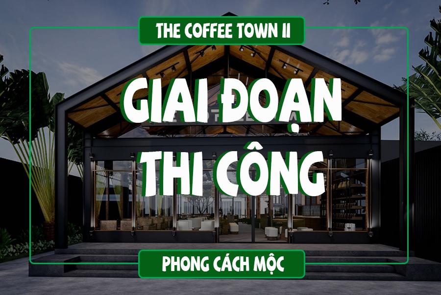 giai đoạn thi công quán cafe chủ đề industrial - the coffee town 2