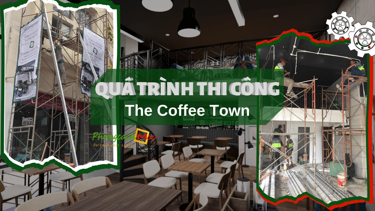 quá trình thiết kế thi công quán cafe the coffee town